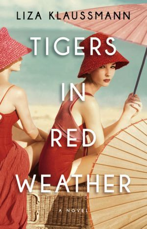 Review: Tigers in Red Weather by Liza Klaussmann